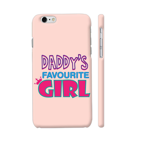 686da1f64a2a9b Matte Pink Plastic Daddy' s Favourite Girl Mobile Case Apple iPhone 6 6s  Cover