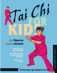 Tai Chi For Kids ( Tuttle Martial Arts Book For Kids)