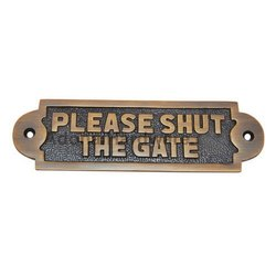 Shut The Gate Brass Sign