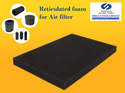 Reticulated Foam for Air Filters