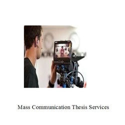 Mass Communication Thesis Writing Services Consultancy
