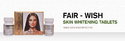 Fair Wish Skin Whitening Tablet