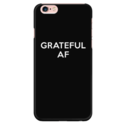 Grateful AF Phone Case