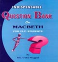 Indispensable Question Bank On Macbeth