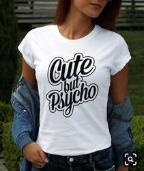 Cute But Psycho Ladies Round Neck T Shirt