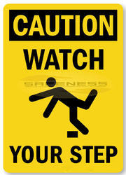 Caution Watch Your Step Slipping & Tripping Signs