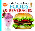 Kids Board Book Foods Beverages Book