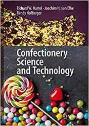Confectionery Science and Technology  Authors: Hartel, Richard W., von Elbe, Joachim H., Hofberger,