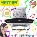 Ventair Musical Chimney Innova Music 60