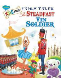 Kids Board Fairy Tales The Steadfast Tin Soldier Book
