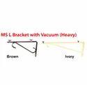 MS L Bracket with vacuum (Heavy)