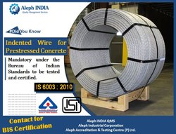 ISI Mark Certification for Indented Wire for Prestressed Concrete