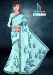 Dubbing Printed Designer Border Less Saree