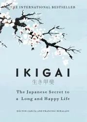 Cityfashionmart English Ikigai: The Japanese Secret To a Long And Happy Life Book, Packaging Size: 13.6 x 2.3 x 18.4 cm