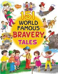 151 World Famous Bravery Tales