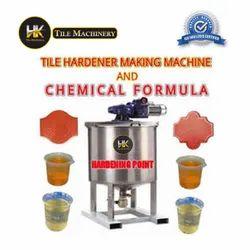 Tile Hardener Making Machine And Chemical Formula