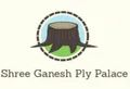 Shree Ganesh Ply Palace