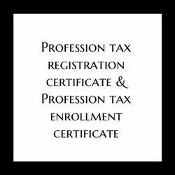 Profession Tax Registration Certificate & Profession Tax Enrollment Certificate