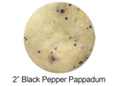 2 Inch Black Pepper Pappadums