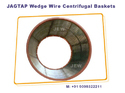 Wedge Wire Centrifugal Baskets