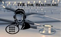 IVRS Solution For Health Care