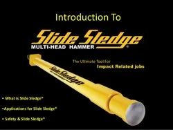 SLIDE SLEDGE HAMMERS
