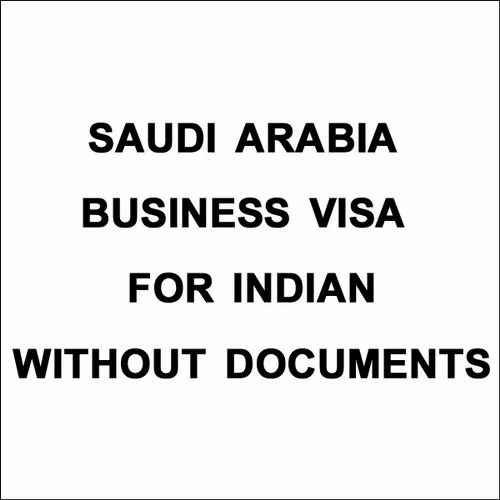 Saudi Arabia Business Visa For Indian Without Documents in