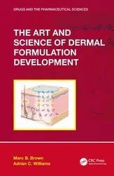 The Art and Science of Dermal Formulation Development 1st Edition Marc B. Brown, Adrian C. Williams