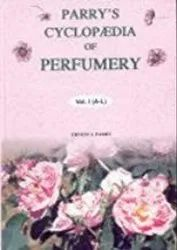 Parrys Cyclopedia Of Perfumery. a Handbook On The Raw Materials Used By The Perfumer