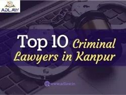 Top  10 Criminal Lawyers in Kanpur