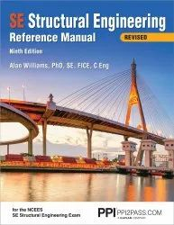 PPI SE Structural Engineering Reference Manual, 9th Edition