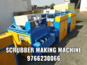 Scrubber Making Machine