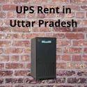 UPS on Rent In Uttar Pradesh