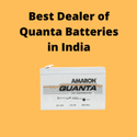 Best Dealer Of SMF Quanta Batteries In India