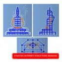 Steel Offline Statues Supporting Structures Design, In Pan India