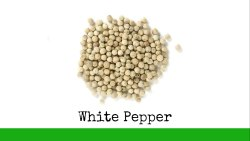 Pure Kerala Origin. Dry White Pepper