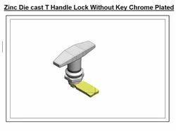 Zinc Die Cast T Handle Lock Without Key Chrome Plated