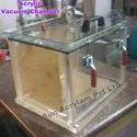 Acrylic Vacuum Chamber