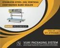 Continuous Band Sealing Machine For Pouches Vertical Model No.- Vps-Cs-500-Ss-Vt