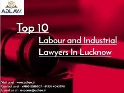 Top 10 Labour and Industrial Lawyers in Lucknow