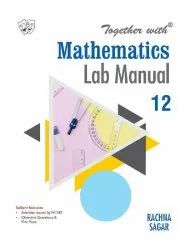 CBSE Class 12 Together with Mathematics Lab Manual Book