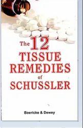 Twelve Tissue Remedies of Schussler (English, Paperback, MD Boericke William)