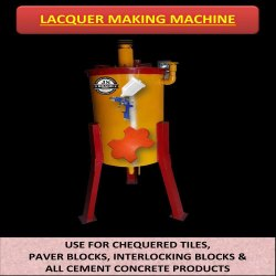 Lacquer Making Machine