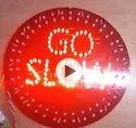 Go Slow Sign Boards