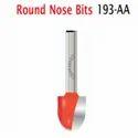 193 AA Round Nose Bits