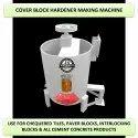 Cover Block Hardener Making Machine