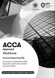ACCA Financial Reporting Workbook And Revision Kit