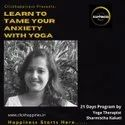 Unisex Learn To Tame Your Anxiety With Yoga