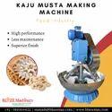 Kaju Musta Making Machine