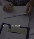 Services To Bank
